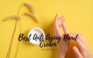 Best Anti Aging Hand Cream 2021 Top Brands Review
