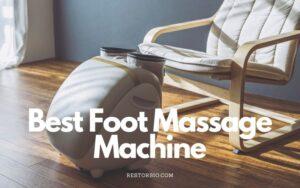 Best Foot Massage Machine 2021: Top Brands Review