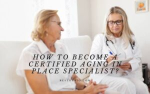 How To Become A Certified Aging In Place Specialist2021