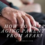 How To Help Aging Parents From Afar Top Full Guide 2021
