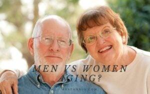 Men Vs Women Aging Top Full Guide 2021