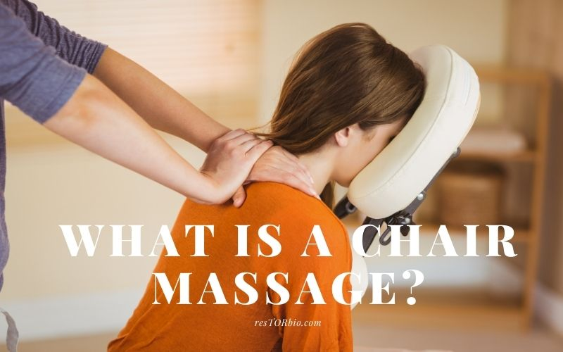 What Is A Chair Massage Top Full Guide 2021