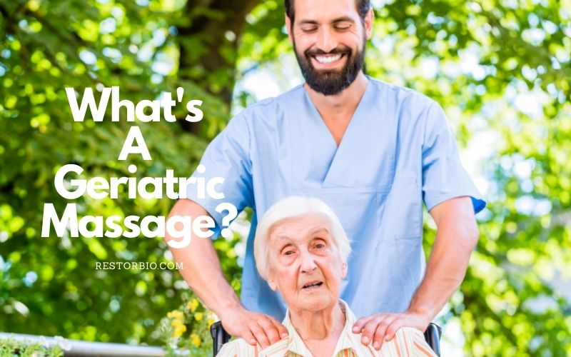What Is A Geriatric Massage