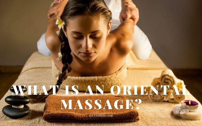 What Is An Oriental Massage