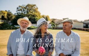 What Is Optimal Aging? Demographics and definitions 2021