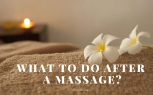 What To Do After A Massage