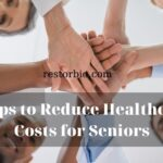3 Tips to Reduce Healthcare Costs for Seniors